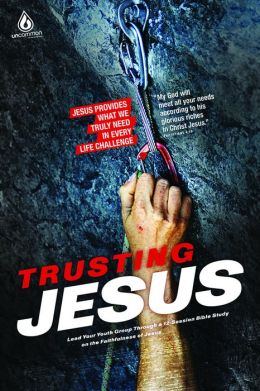 Trusting Jesus: Uncommon Elective #1: Jesus Provides What We Truly Need in Every Life Challenge