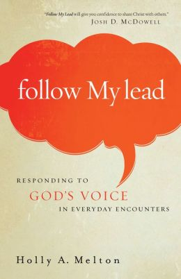 Follow My Lead: Responding to God's Voice in Everyday Encounters
