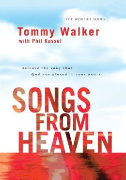 Songs from Heaven: Release the Song That God Has Placed in Your Heart
