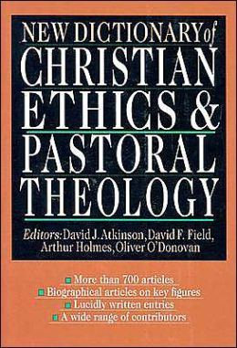 New Dictionary of Christian Ethics & Pastoral Theology
