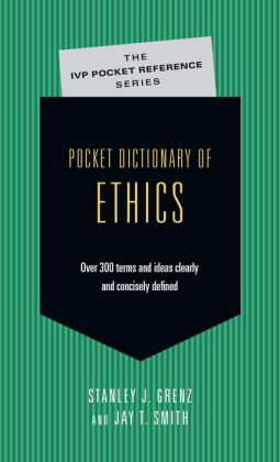 Pocket Dictionary of Ethics: Over 300 Terms & Ideas Clearly & Concisely Defined