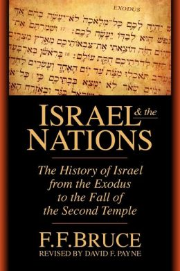 Israel & the Nations: The History of Israel from the Exodus to the Fall of the Second Temple