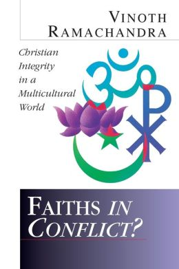 Faiths in Conflict?: Christian Integrity in a Multicultural World