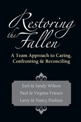 Restoring the Fallen: A Team Approach to Caring, Confronting and Reconciling
