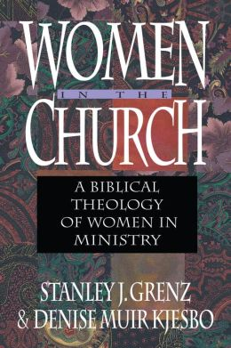 Women in the Church: A Biblical Theology of Women in Ministry