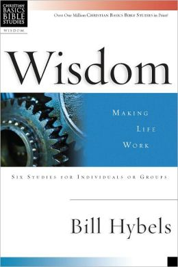 Wisdom: Making Life Work