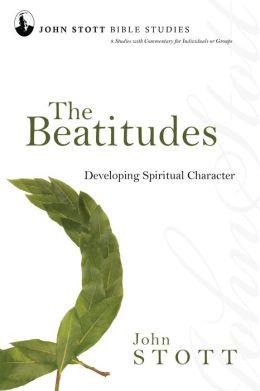 The Beatitudes: Developing Spiritual Character