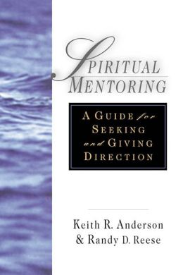 Spiritual Mentoring: A Guide for Seeking & Giving Direction