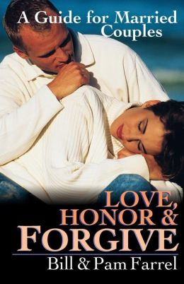 Love, Honor and Forgive: A Guide for Married Couples
