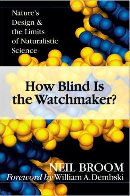 How Blind Is the Watchmaker?: Nature's Design and the Limits of Naturalistic Science