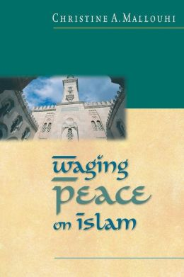 Waging Peace on Islam