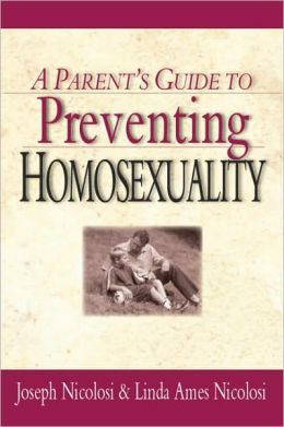 A Parent's Guide to Preventing Homosexuality