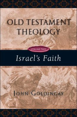 Old Testament Theology, Volume Two: Israel's Faith