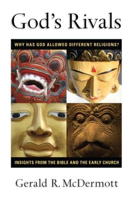 Gods Rivals: Why Has God Allowed Different Religions?