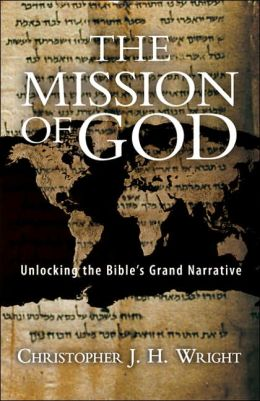 Mission of God: Unlocking the Bible's Grand Narrative