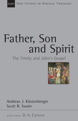Father, Son and Spirit: The Trinity and John's Gospel