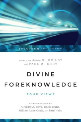 Divine Foreknowledge: Four Views
