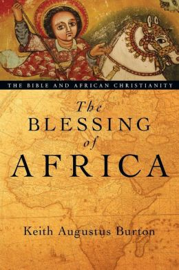 Blessing of Africa: The Bible and African Christianity