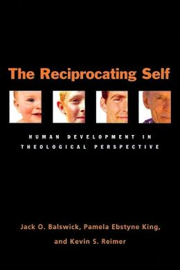 Reciprocating Self: Human Development in Theological Perspective