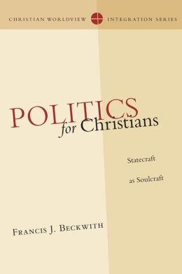 Politics for Christians: Statecraft as Soulcraft