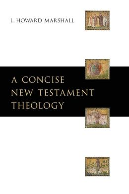 Concise New Testament Theology