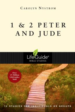 1 & 2 Peter and Jude (LifeGuide Bible Studies Series): 12 Studies for Individuals or Gropus