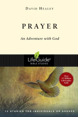 Prayer: An Adventure with God