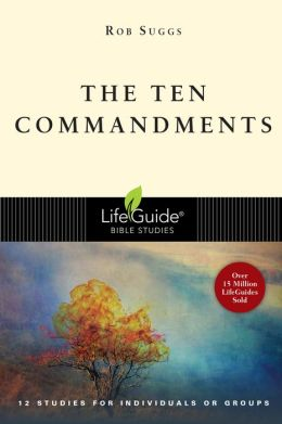 Ten Commandments (A LifeGuide Bible Study)