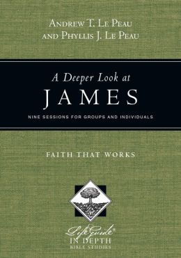 A Deeper Look at James: Faith That Works