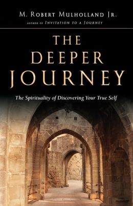 Deeper Journey: The Spirituality of Discovering Your True Self