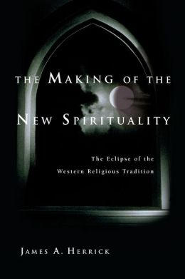 Making of the New Spirituality: The Eclipse of the Western Religious Tradition