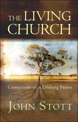 The Living Church: Convictions of a Lifelong Pastor