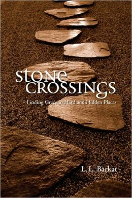 Stone Crossings: Finding Grace in Hard and Hidden Places