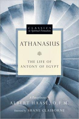 Athanasius: The Life of Antony of Egypt