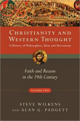Christianity and Western Thought, Volume 2: Faith and Reason in the 19th Century