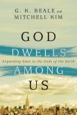 Book Cover Image. Title: God Dwells Among Us:  Expanding Eden to the Ends of the Earth, Author: G. K. Beale
