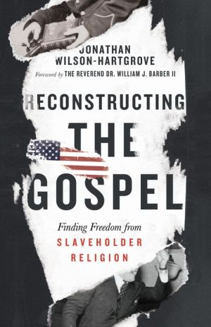 Reconstructing the Gospel: Finding Freedom from Slavehold