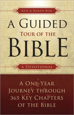 A Guided Tour of The Bible: A One-Year Journey through 365 Key Chapters of the Bible