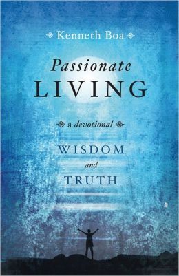 Passionate Living: Wisdom and Truth: A Devotional