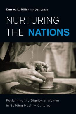 Nurturing the Nations: Reclaiming the Dignity of Women in Building Healthy Cultures
