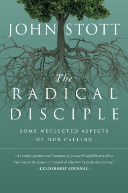 The Radical Disciple: Some Neglected Aspects of Our Calling