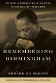 Remembering Birmingham: Dr. Martin Luther King Jr's Letter to America--50 Years Later