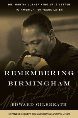 Remembering Birmingham: Dr. Martin Luther King Jr.'s Letter to America--50 Years Later