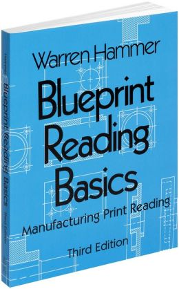 Blueprint Reading Basics: Manufacturing Print Reading