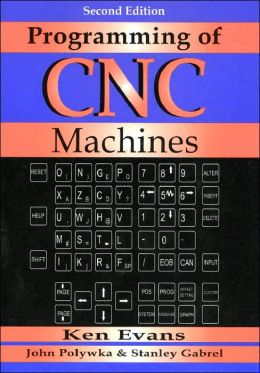 Programming of CNC Machines (Second Edition)