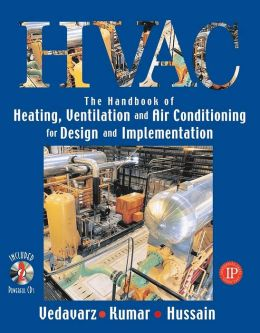 HVAC The Handbook of Heating, Ventilation and Air Conditioning for Design and Implementation