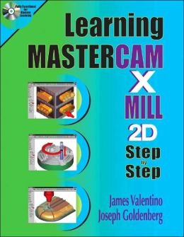 Learning Mastercam Mill X Step by Step in 2D
