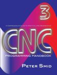 Book Cover Image. Title: CNC Programming Handbook:  A Comprehensive Guide to Practical CNC Programming, Author: Peter Smid