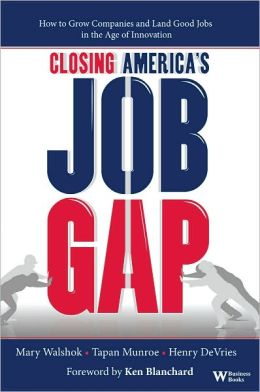 Closing America's Job Gap: How to Grow Companies and Land Good Jobs in the Age of Innovation