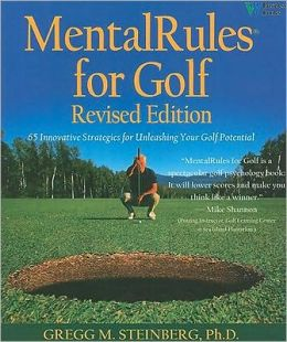 Mental Rules for Golf: 61 Innovative Strategies for Unleashing Your Golf Potential